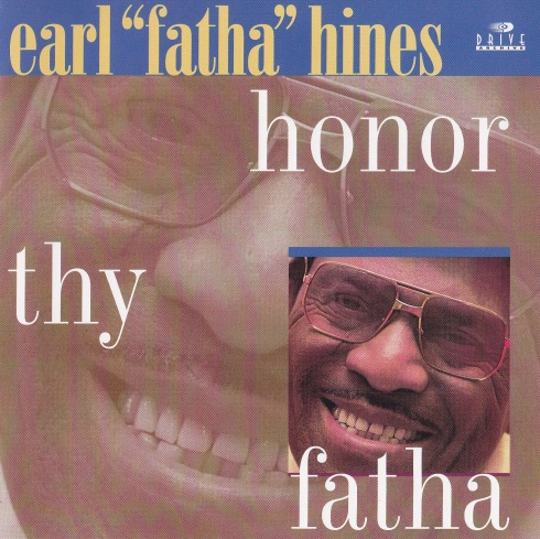 Earl Hines - Honor Thy Fatha - Front
